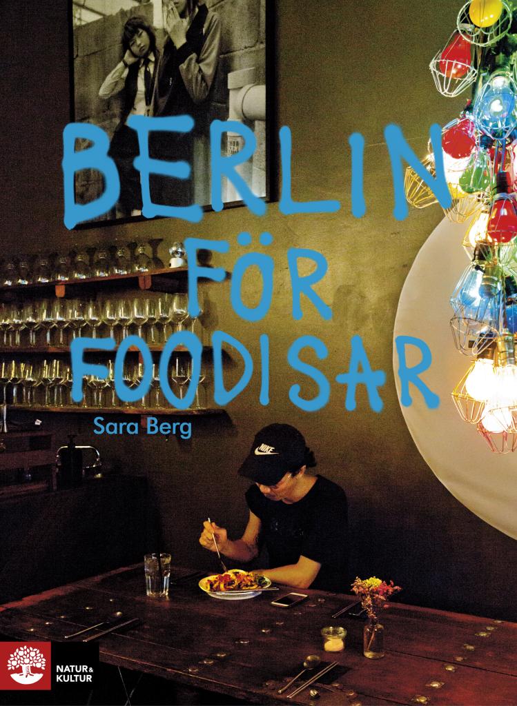 Berlin för foodisar av Sara Berg och Miriam Preis